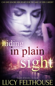 Hiding in Plain Sight ebook by Lucy Felthouse
