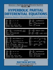 Hyperbolic Partial Differential Equations: Populations, Reactors, Tides and Waves: Theory and Applications ebook by Witten, Matthew