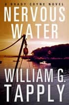 Nervous Water ebook by William G. Tapply