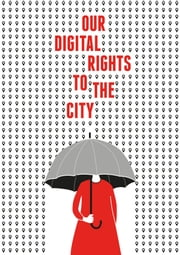 Our Digital Rights to the City ebook by Meatspace Press