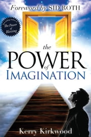 The Power of Imagination ebook by Kerry Kirkwood,Sid Roth