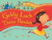 Goldy Luck and the Three Pandas ebook by Natasha Yim