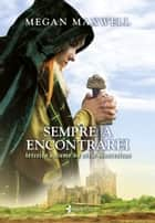 Sempre a encontrarei ebook by Megan Maxwell, Sandra Martha Dolinsky