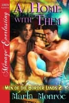 A Home with Them ebook by Marla Monroe