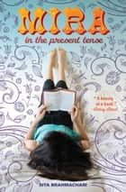 Mira in the Present Tense ebook by Sita Brahmachari
