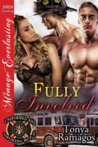 Fully Involved ebook by Tonya Ramagos