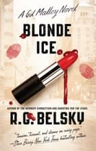 Blonde Ice - A Gil Malloy Novel ebook by R. G. Belsky