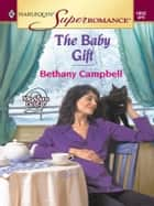 The Baby Gift ebook by Bethany Campbell