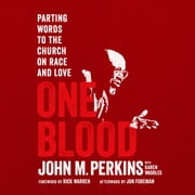 One Blood - Parting Words to the Church on Race and Love audiobook by John M. Perkins, Karen Waddles