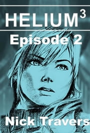 Helium3 Episode 2 ebook by Nick Travers