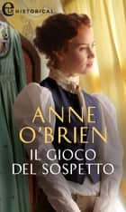 Il gioco del sospetto (eLit) eBook by Anne O'Brien