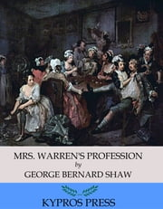 Mrs. Warren's Profession ebook by George Bernard Shaw