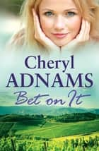 Bet On it ebook by Cheryl Adnams