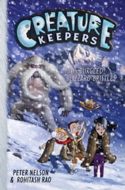 Creature Keepers and the Burgled Blizzard-Bristles ebook by Peter Nelson,Rohitash Rao