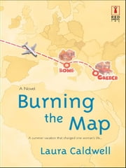 Burning the Map ebook by Laura Caldwell