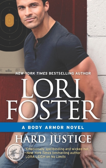 Hard Justice (Body Armor, Book 2) ekitaplar by Lori Foster