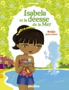 Isabela et la déesse de la Mer - Minimiki Fiction tome 6 ebook by Nadja, Julie Camel