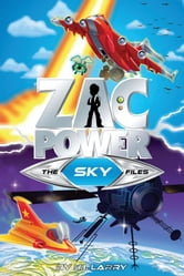 Zac Power Special Files #4: The Sky Files ebook by H. I. Larry