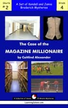 The Case of the Magazine Millionaire ebook by Caitlind L. Alexander