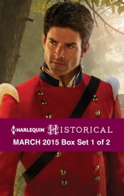 Harlequin Historical March 2015 - Box Set 1 of 2 - The Rake to Rescue Her\The Soldier's Dark Secret\Reunited with the Major ebook by Julia Justiss,Marguerite Kaye,Anne Herries