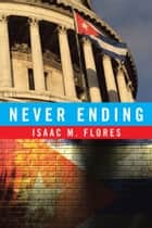 Never Ending ebook by Isaac M. Flores