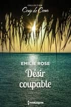 Désir coupable eBook by Emilie Rose