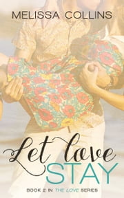 Let Love Stay ebook by Melissa Collins