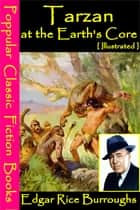 Tarzan at the Earth's Core [ Illustrated ] ebook by Edgar Rice Burroughs