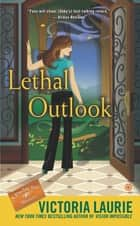 Lethal Outlook ebook by Victoria Laurie
