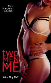 Two Men for Me (Threesome MF MM MMF bisexual erotic romance) - Mrs Harper's Valleys, #1 ebook by Alice May Ball