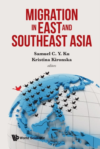 Migration in East and Southeast Asia ebook by Samuel C Y Ku,Kristina Kironska