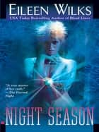 Night Season eBook by Eileen Wilks
