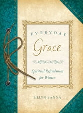 Everyday Grace ebook by Ellyn Sanna