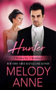 Hunter - 7 Brides for 7 Brothers ebook by Melody Anne