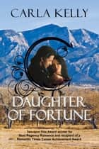 Daughter of Fortune ebook by Carla Kelly