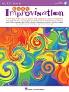 Easy Improvisation - for Alto Sax ebook by Hal Leonard Corp.