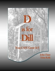 D is for Dill ebook by John Chase