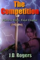 The Competition ebook by J.D. Rogers