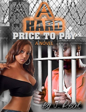 A Hard Price to Pay ebook by J-REAL