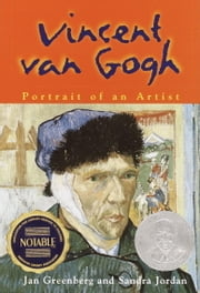 Vincent Van Gogh - Portrait of an Artist ebook by Jan Greenberg,Sandra Jordan