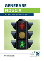 Generare fiducia ebook by AA. VV.,Luca Alici,Silvia Pierosara
