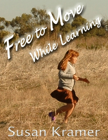 Free to Move While Learning ebook by Susan Kramer