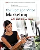 YouTube and Video Marketing ebook by Greg Jarboe,Suzie Reider