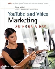 YouTube and Video Marketing - An Hour a Day ebook by Greg Jarboe,Suzie Reider