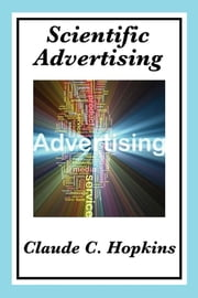Scientific Advertising ebook by Claude C. Hopkins