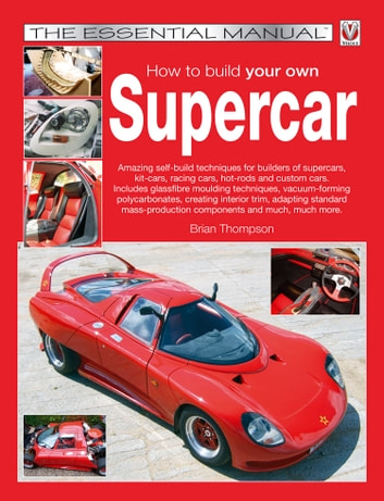 How to build your own Supercar - The Essential Manual ebook by Brian Thompson