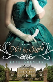 Not by Sight ebook by Kate Breslin