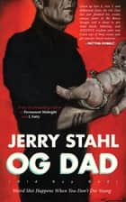 Old Guy Dad - Weird Shit Happens When You Don't Die Young ebook by Jerry Stahl