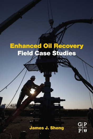 Enhanced Oil Recovery Field Case Studies ebook by