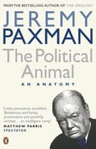 The Political Animal ebook by Jeremy Paxman